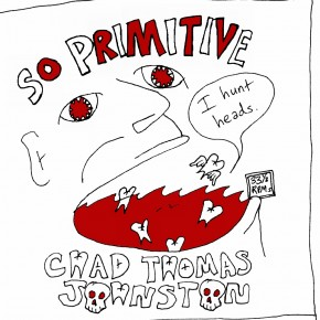 "So Primitive (I Hunt Heads) 7"" (Free MP3)"