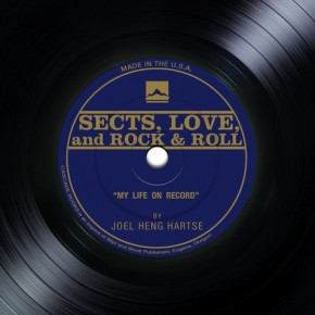 "Book Review: Joel Heng Hartse's ""Sects, Love, and Rock 'n' Roll: My Life on Record"""