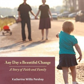 "Book Review: Katherine Willis Pershey's ""Any Day a Beautiful Change"""