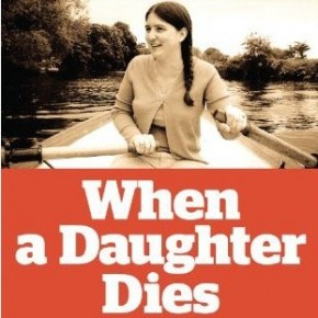 """Book Review: """"When a Daughter Dies,"""" by Ben Witherington, with Ann Witherington"""